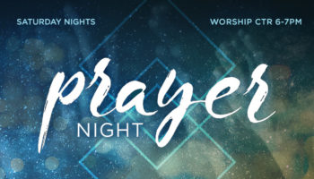 Prayer Nights - Saturday