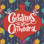 Christmas at Cathedral 2017 - message archive
