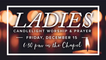 Ladies Candlelight Worship & Prayer - December 15