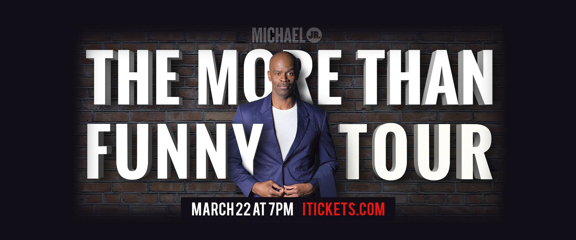 Michael Jr. - The More Than Funny Tour slide