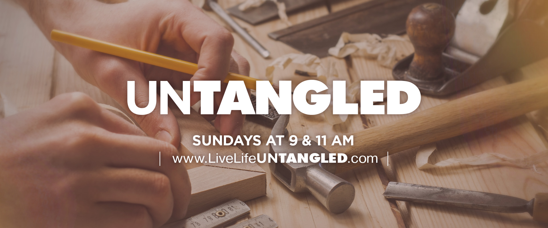 UNTANGLED - 'Work' - Sundays at 9 and 11 am