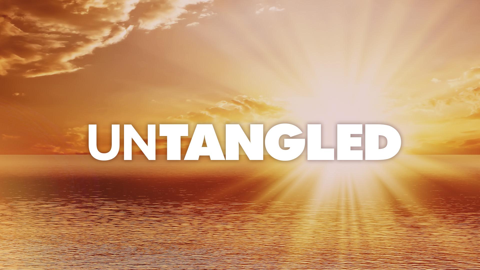 Untangled Message Series - Sunrise title