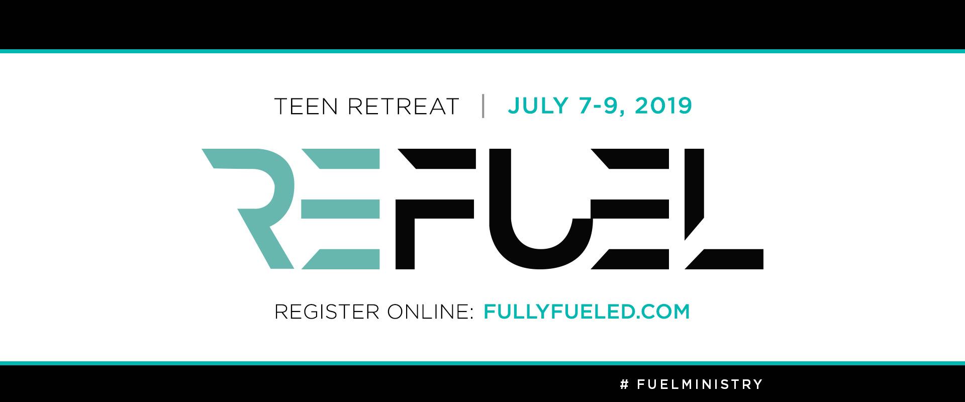 REFUEL Teen Retreat - July 2019