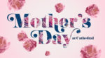 Mother's Day Series Title